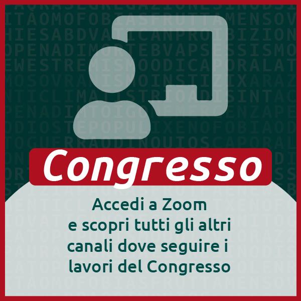 Congresso - Accedi a Zoom e scopri tutti gli altri canali dove seguire i lavori del Congresso