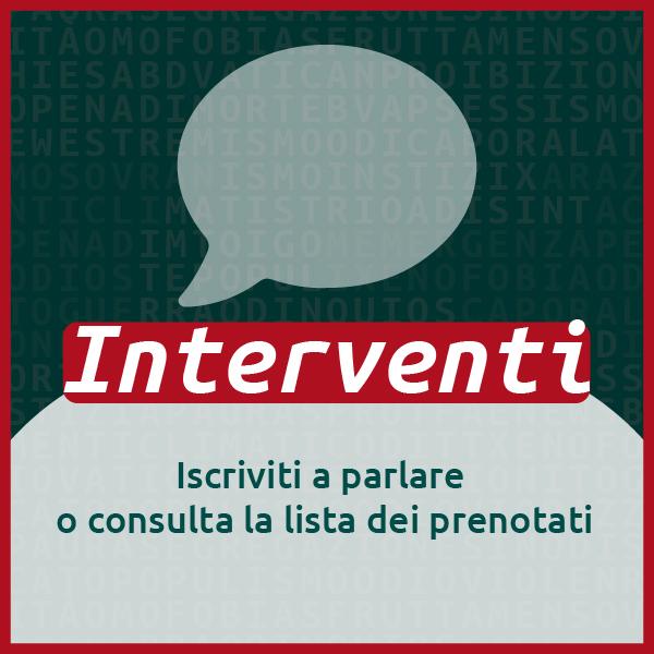 Interventi - Iscriviti a parlare o consulta la lista dei prenotati