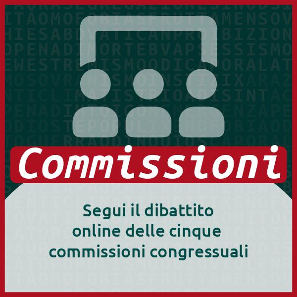 Commissioni - Segui il dibattito online delle cinque commissioni congressuali